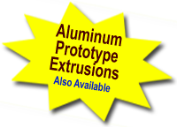 Aluminum Prototype Extrusions alos available